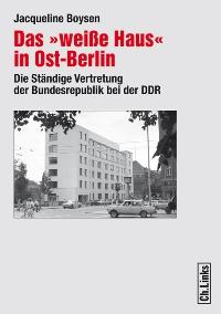 """Das """"weiße Haus"""" in Ost-Berlin"""