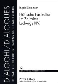 Höfische Festkultur im Zeitalter Ludwigs XIV.