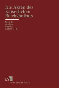 Die Akten des kaiserlichen Reichshofrats (RHR)