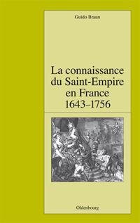 La connaissance du Saint-Empire en France du baroque aux Lumières 1643-1756