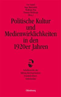 Politische Kultur und Medienwirklichkeiten in den 1920er Jahren