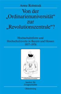 """Von der """"Ordinarienuniversität"""" zur """"Revolutionszentrale""""?"""