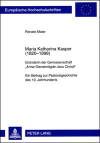 Maria Katharina Kasper (1820-1898)