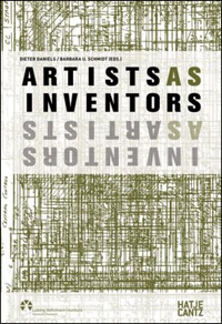 Artists as Inventors - Inventors as Artists