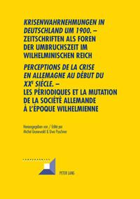 Krisenwahrnehmungen in Deutschland um 1900 / Perceptions de la crise en Allemagne au début du XXe siècle
