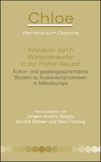 Innovation durch Wissenstransfer in der Frühen Neuzeit