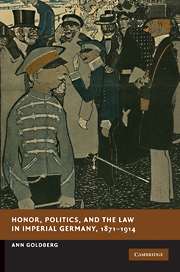Honor, Politics and the Law in Imperial Germany, 1871-1914