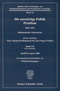 Die auswärtige Politik Preußens 1858-1871. Diplomatische Aktenstücke