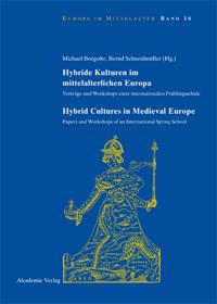 Hybride Kulturen im mittelalterlichen Europa