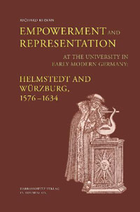 Empowerment and Representation at the University in Early Modern Germany: Helmstedt and Würzburg, 1576-1634