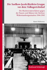 Die Saefkow-Jacob-Bästlein-Gruppe vor dem Volksgerichtshof