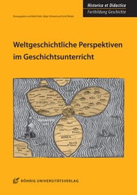 Weltgeschichtliche Perspektiven im Geschichtsunterricht