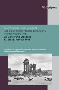 Die Zerstörung Dresdens 13. bis 15. Februar 1945