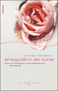 Ambiguität in der Kunst: Typen und Funktionen eines ästhetischen Paradigmas