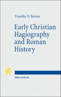 Early Christian Hagiography and Roman History
