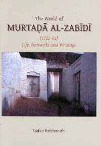 The World of Murtaḍā az-Zabīdī (1732-91)