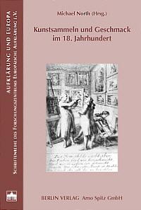 Kunstsammeln und Geschmack im 18. Jahrhundert