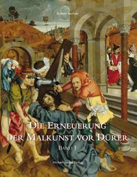 Die Erneuerung der Malkunst vor Dürer