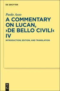 A Commentary on Lucan, De bello civili IV