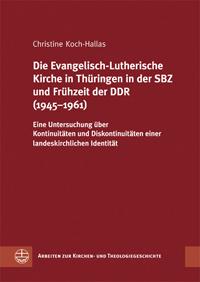 Die Evangelisch-Lutherische Kirche in Thüringen in der SBZ und Frühzeit der DDR (1945-1961)