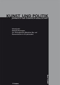 Politische Raumtypen. Zur Wirkungsmacht öffentlicher Bau- und Raumstrukturen im 20. Jahrhundert