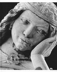 Die Skulpturen des 13. Jahrhunderts im Magdeburger Dom
