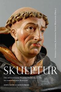 Die spätgotische Skulptur Freiburgs i. Ue. im europäischen Kontext