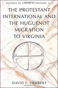 The Protestant International and the Huguenot Migration to Virginia