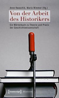 Von der Arbeit des Historikers