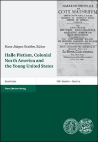 Halle Pietism, Colonial North America, and the Young United States