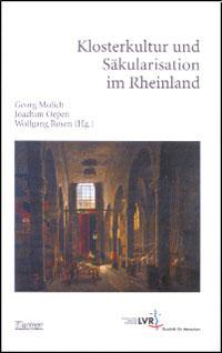 Klosterkultur und Säkularisation im Rheinland