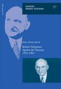 Robert Schuman, Apôtre de l'Europe 1953-1963