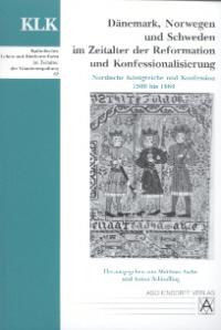 Dänemark, Norwegen und Schweden im Zeitalter der Reformation und Konfessionalisierung