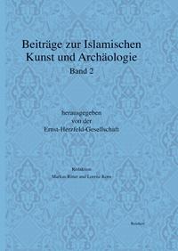 Beiträge zur islamischen Kunst und Archäologie Band 2