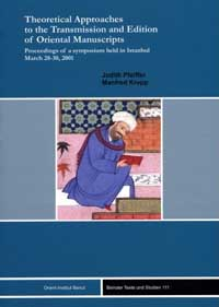 Theoretical Approaches to the Transmission and Edition of Oriental Manuscripts