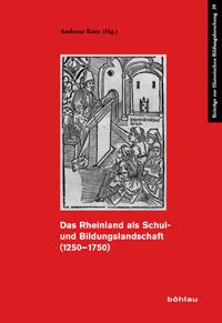 Das Rheinland als Schul- und Bildungslandschaft (1250-1750)