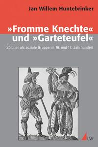 """""""Fromme Knechte"""" und """"Garteteufel"""""""