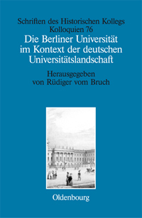 Die Berliner Universität im Kontext der deutschen Universitätslandschaft nach 1800, um 1860 und um 1910