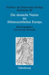 Die deutsche Nation im frühneuzeitlichen Europa