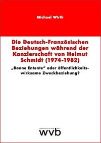 Die deutsch-französischen Beziehungen während der Kanzlerschaft von Helmut Schmidt (1974-1982)
