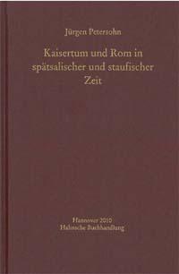 Kaisertum und Rom in spätsalischer und staufischer Zeit