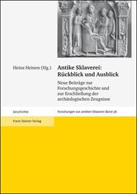 Antike Sklaverei: Rückblick und Ausblick