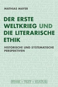 Der Erste Weltkrieg und die literarische Ethik.
