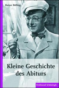 Kleine Geschichte des Abiturs