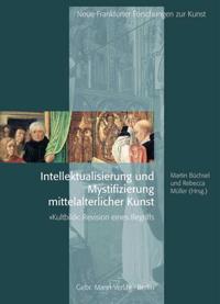 Intellektualisierung und Mystifizierung mittelalterlicher Kunst