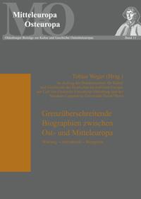 Grenzüberschreitende Biographien zwischen Ost- und Mitteleuropa