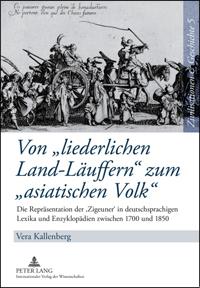 """Von """"liederlichen Land-Läuffern"""" zum """"asiatischen Volk"""""""
