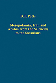 Mesopotamia, Iran and Arabia from the Seleucids to the Sasanians