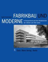 Fabrikbau und Moderne in Deutschland und den Niederlanden der 1920er und 30er Jahre
