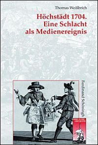 Höchstädt 1704. Eine Schlacht als Medienereignis